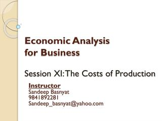 Economic Analysis  for Business Session XI: The Costs of Production