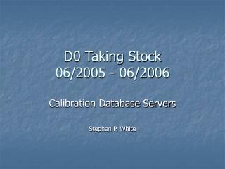 D0 Taking Stock  06/2005 - 06/2006