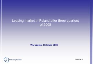 Leasing market in Poland after three quarters  of 2008