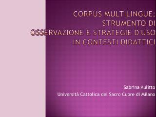 Corpus multilingue:  strumento di  osservazione e strategie d'uso IN CONTESTI DIDATTICI