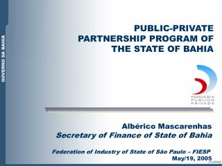 Alb rico Mascarenhas Secretary of Finance of State of Bahia  Federation of Industry of State of S o Paulo   FIESP  May