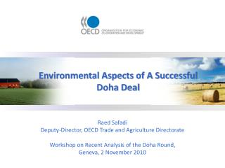 Raed Safadi Deputy-Director, OECD Trade and Agriculture Directorate