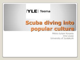 Scuba diving into  popular culture