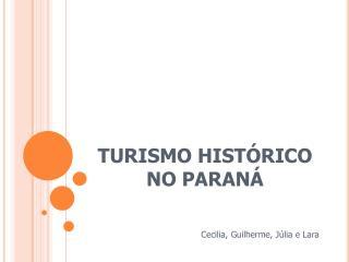 TURISMO HIST RICO NO PARAN