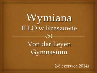 Wymiana II LO w Rzeszowie  Von der  Leyen Gymnasium