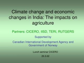 Climate change and economic changes in India: The impacts on agriculture