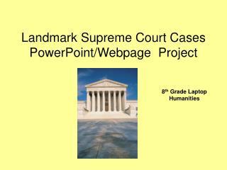 Landmark Supreme Court Cases  PowerPoint