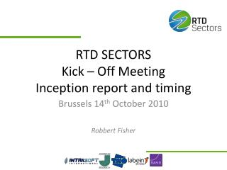 RTD SECTORS Kick – Off Meeting Inception report and timing