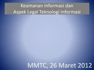 Keamanan Informasi dan  Aspek Legal Teknologi Informasi