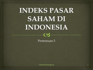INDEKS PASAR SAHAM DI INDONESIA