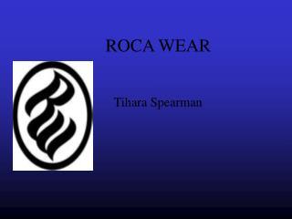 ROCA WEAR