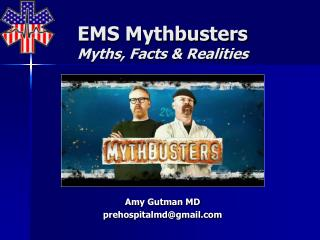 EMS Mythbusters Myths, Facts & Realities