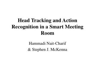 Head Tracking and Action Recognition in a Smart Meeting Room