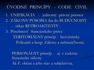 ÚVODNÉ  PRINCÍPY   -  CODE   CIVIL
