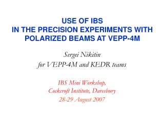 USE OF IBS  IN THE PRECISION EXPERIMENTS WITH POLARIZED BEAMS AT VEPP-4M