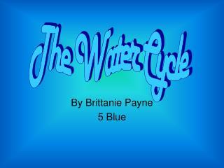 By Brittanie Payne 5 Blue