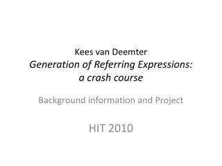 Kees van Deemter Generation of Referring Expressions:  a crash course
