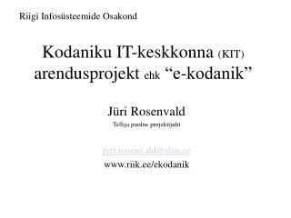 "Kodaniku IT-keskkonna  (KIT)  arendusprojekt  ehk  ""e-kodanik"""