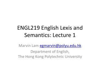 ENGL219 English Lexis and Semantics: Lecture 1