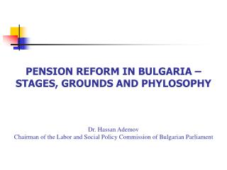 PENSION REFORM IN BULGARIA: STAGES