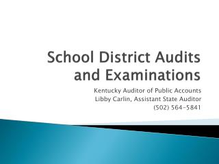 School District Audits and Examinations