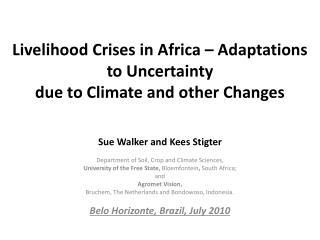 Livelihood Crises in Africa � Adaptations to Uncertainty  due to Climate and other Changes