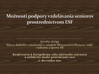 Možnosti podpory vzdelávania seniorov prostredníctvom ESF