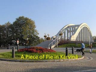 A Piece of Pie in Karviná