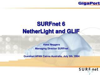 SURFnet 6  NetherLight and GLIF