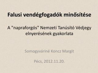 """Falusi vendégfogadók minősítése A """"napraforgós"""" Nemzeti Tanúsító Védjegy elnyerésének gyakorlata"""