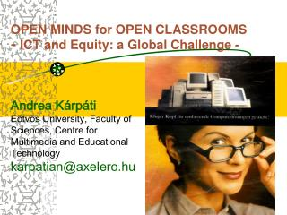 OPEN MINDS for OPEN CLASSROOMS  -  ICT and Equity: a Global Challenge -