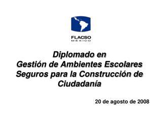 Diplomado en Gestión de Ambientes Escolares  Seguros para la Construcción de Ciudadanía