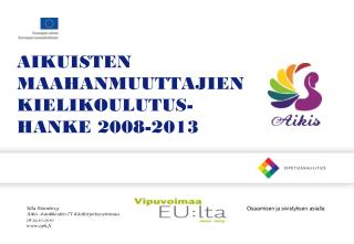 AIKUISTEN  MAAHANMUUTTAJIEN KIELIKOULUTUS- HANKE 2008-2013