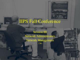 IIPS Fall Conference