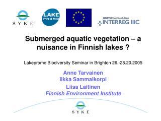 Anne Tarvainen Ilkka Sammalkorpi Liisa Laitinen  Finnish Environment Institute