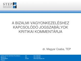 A bizalmi vagyonkezel�shez kapcsol�d� jogszab�lyok kritikai komment�rja dr. Magyar Csaba, TEP