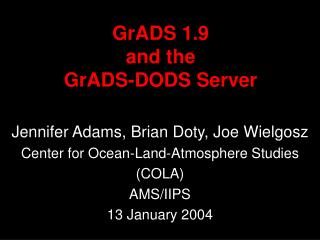 GrADS 1.9  and the GrADS-DODS Server