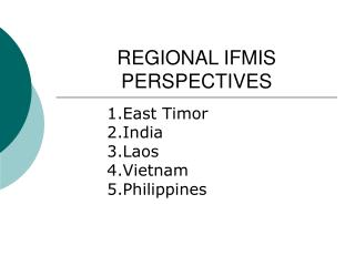 REGIONAL IFMIS PERSPECTIVES