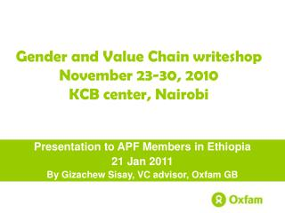 Gender and Value Chain writeshop November 23-30, 2010 KCB center, Nairobi