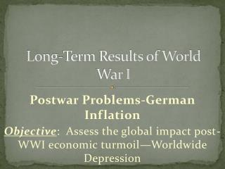 Long-Term Results of World War I