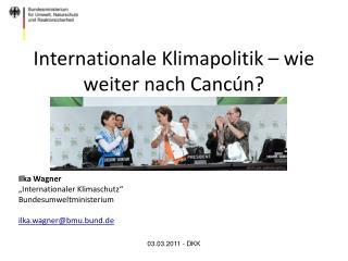 Internationale Klimapolitik   wie weiter nach Canc n