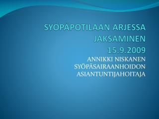 SYÖPÄPOTILAAN ARJESSA JAKSAMINEN 15.9.2009
