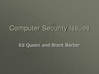 Computer Security Issues