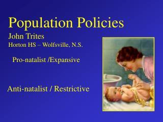 Population Policies John Trites Horton HS – Wolfsville, N.S.