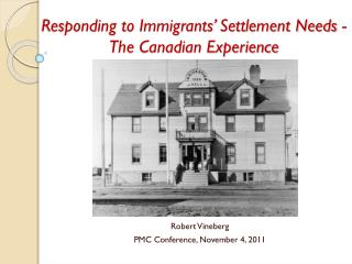 Responding to Immigrants� Settlement Needs -The Canadian Experience