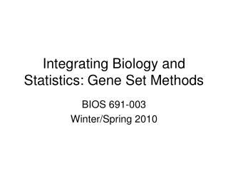 Integrating Biology and Statistics: Gene Set Methods
