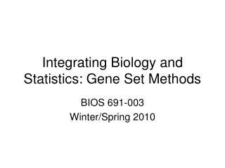 Integrating Biology and Statistics: Gene Set Methods