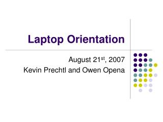 Laptop Orientation