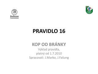 PRAVIDLO 16