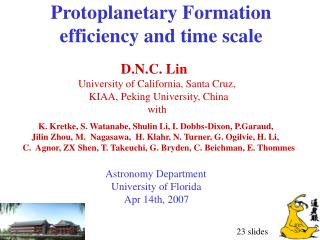 Protoplanetary Formation  efficiency and time scale